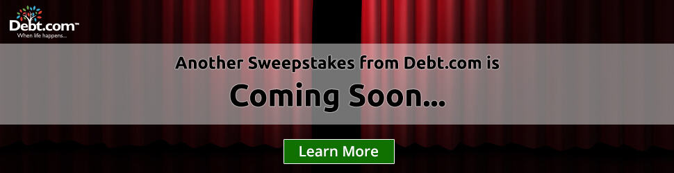 Another Sweepstakes From Debt.com is Coming Soon...