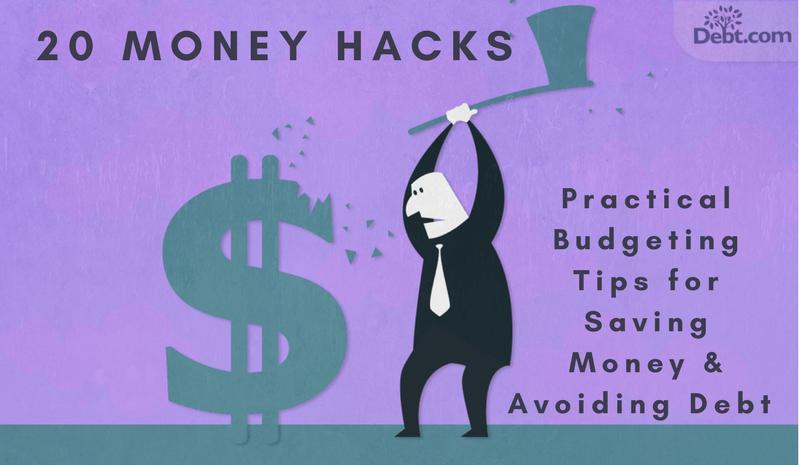 20 Money Hacks: Practical Budgeting Tips for Saving Money and Avoiding Debt