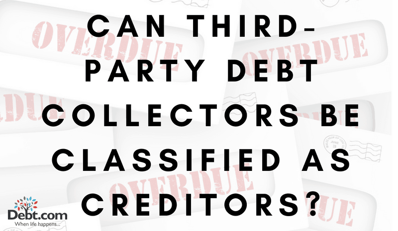 Can third-party debt collectors be classified as creditors