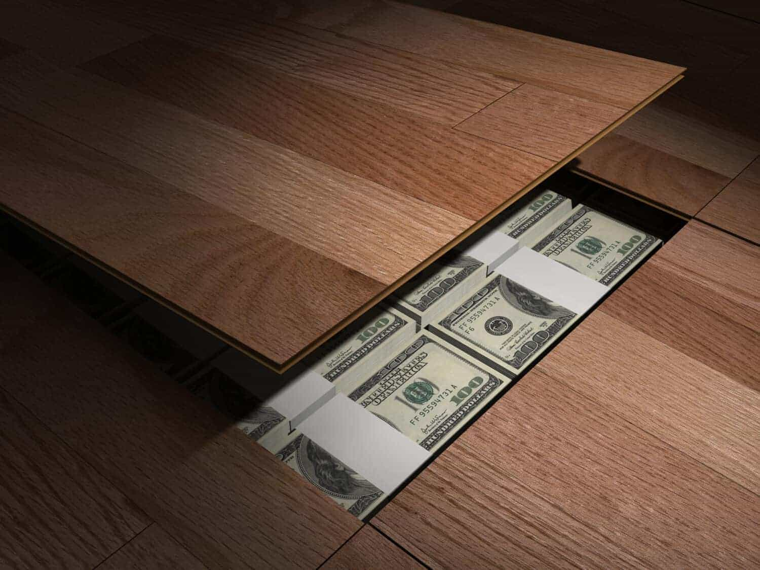 A private stash of hundreds of dollars hidden under the floor boards