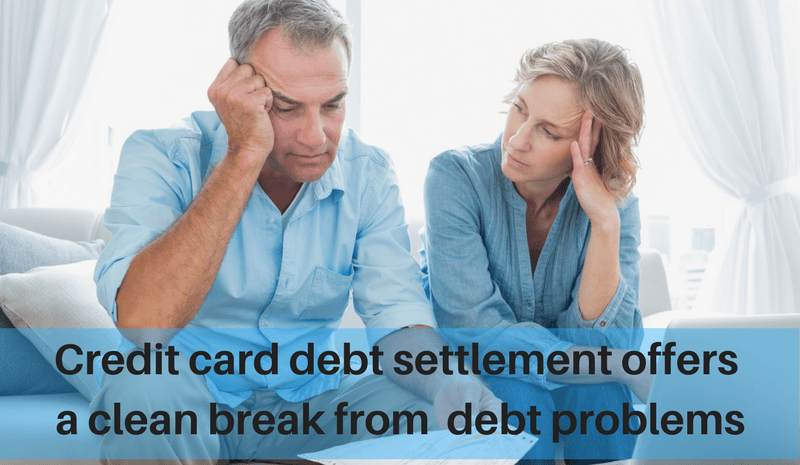 Credit card debt settlement offers a clean break from debt problems