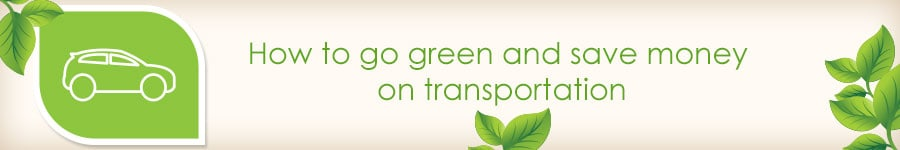 How to go green and save money on transportation