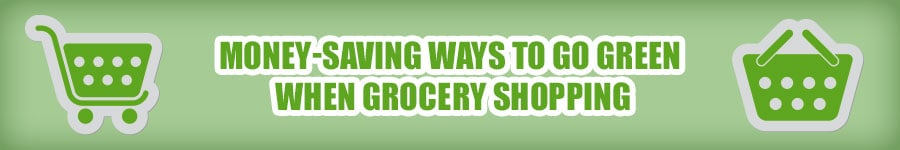 Money-saving ways to go green when grocery shopping