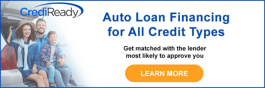 CrediReady - Auto Loan Financing for All Credit Types - Get matched with the lender most likely to approve you