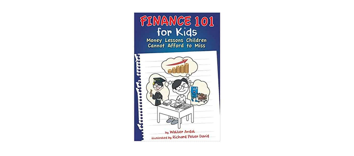 Finance 101 for Kids Money Lessons Children Cannot Afford to Miss