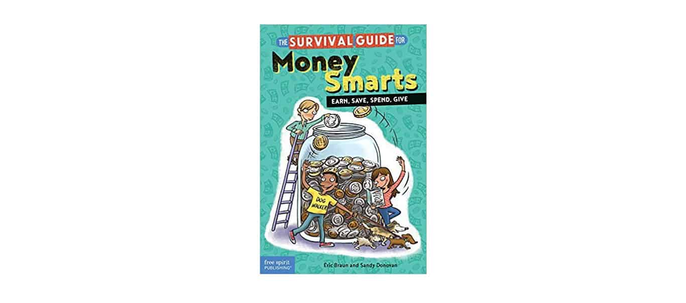 The Survival Guide for Money Smarts Earn Save Spend Give