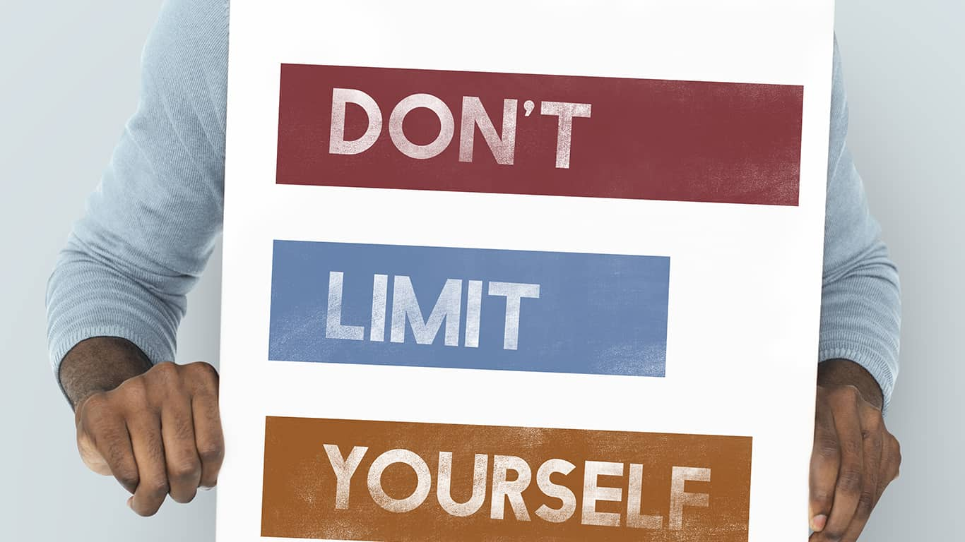 Don't Limit yourself Concept
