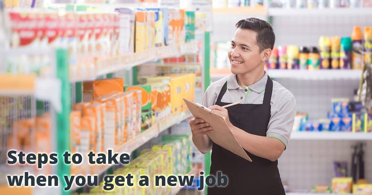 Steps to take when you get a new job