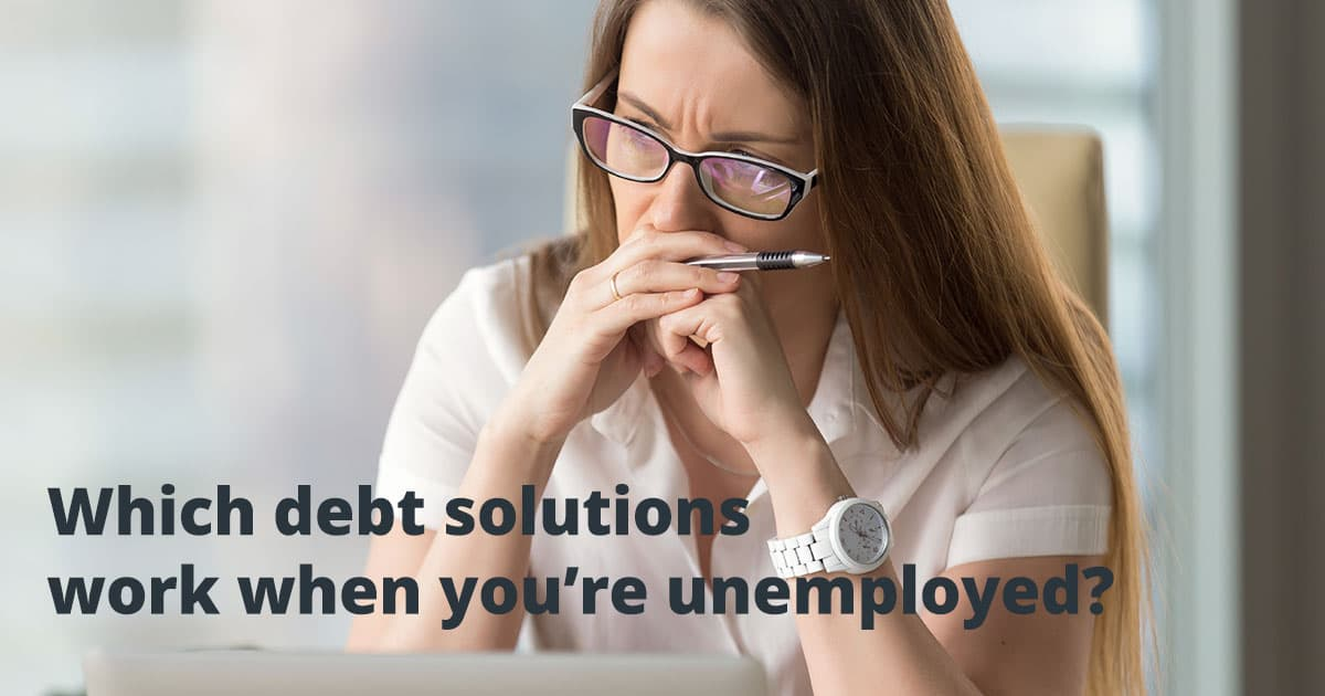 Which debt solutions work when you're unemployed?