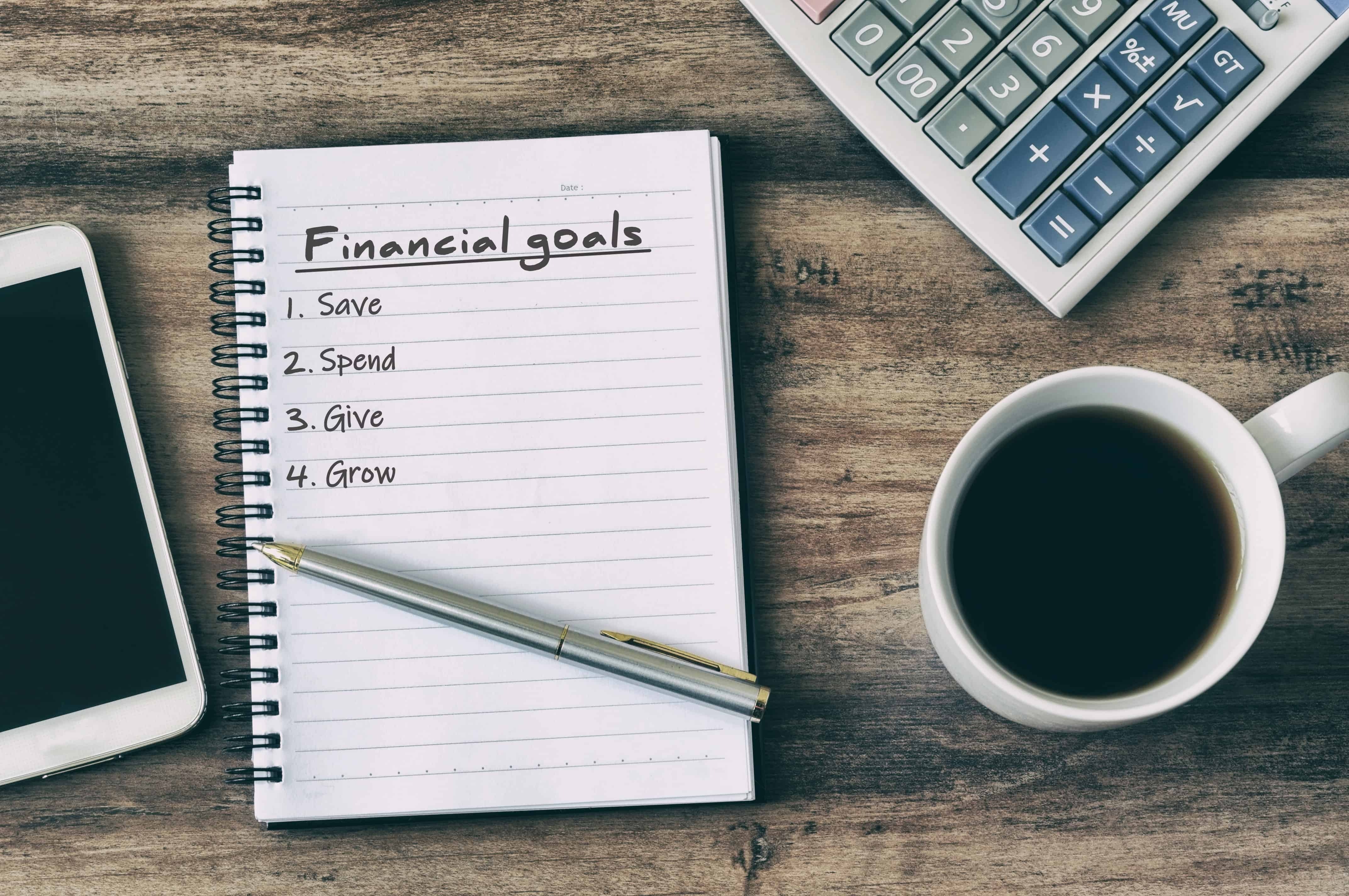 """Focus on four primary goals: """"Save,"""" """"Spend,"""" """"Give,"""" and """"Grow."""""""