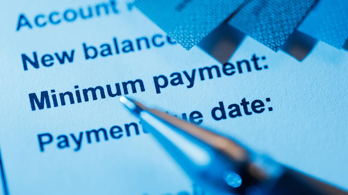 You can afford only minimum payments