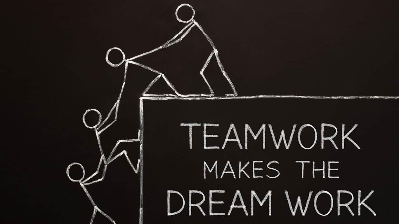 Focus on how teamwork makes the dream work