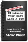 Eliminate your debt like a Pro by Steve Rhode