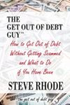 The Get Out Of Debt Guy by Steve Rhode