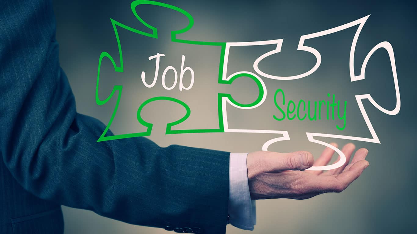 Your job security is threatened