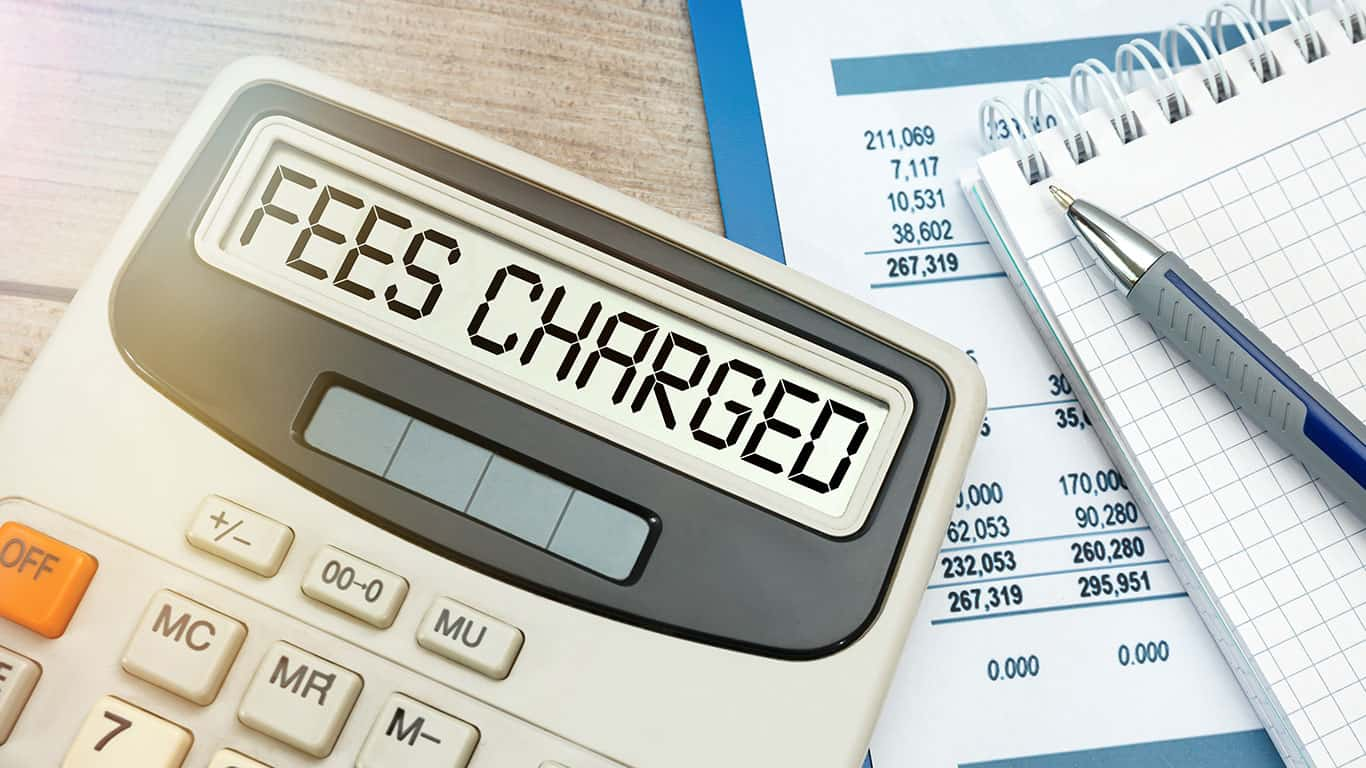 What fees will I have to pay?