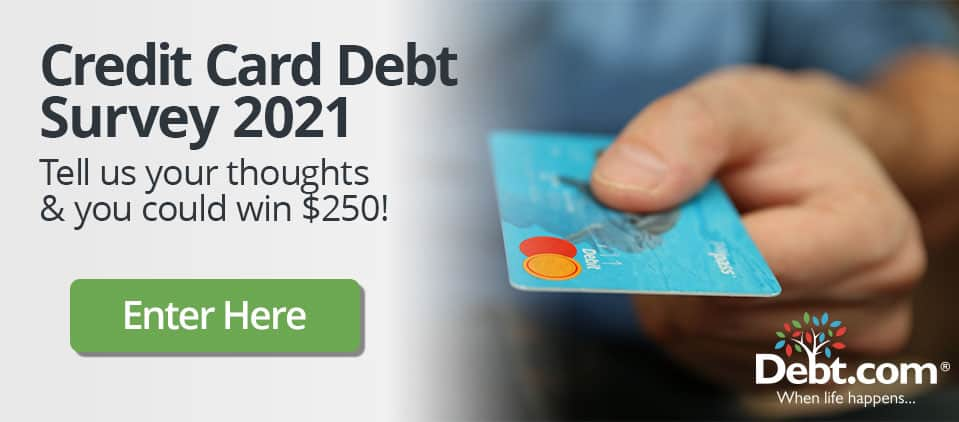 Credit Card Debt Survey 2021 - Tell us your thoughts and you could win $250